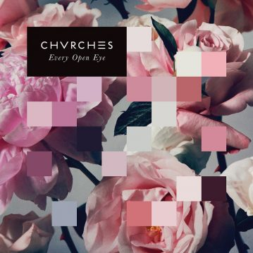 "Chvrches – ""Every Open Eye"" (Chvrches 2015)"