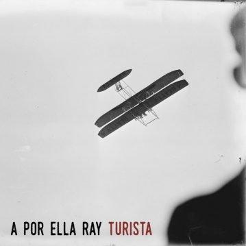 """A Por Ella Ray – """"Turista"""" (Autoeditado – 2016)"""