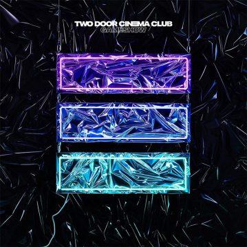 """Two Door Cinema Club – """"Gameshow"""" (Parlophone 2016)"""